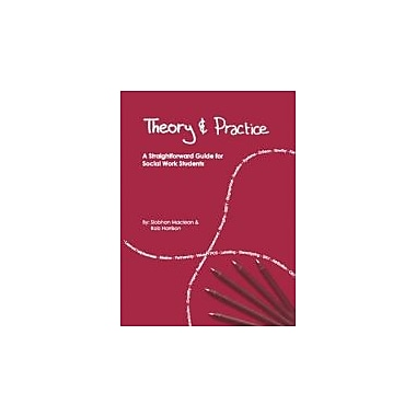 Theory and Practice: A Straightforward Guide for Social Work Students, New Book (9781903575734)