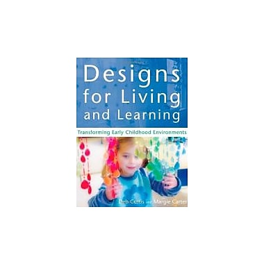 Designs for Living and Learning: Transforming Early Childhood Environments, Used Book (9781929610297)