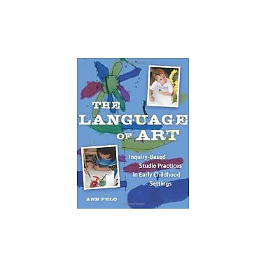 The Language of Art: Reggio-Inspired Studio Practices in Early Childhood Settings, New Book (9781929610990)