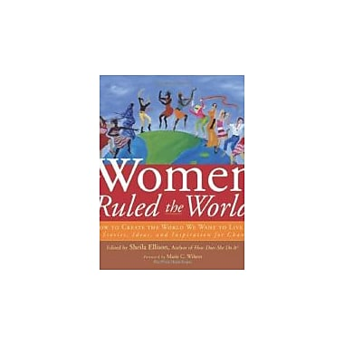 If Women Ruled the World: How to Create the World We Want to Live In, Used Book (9781930722361)