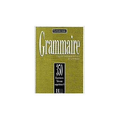 350 Exercices De Grammaire Niveau Superieur I (French Edition), New Book (9782010162893)