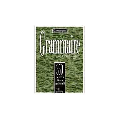 350 EXERCICES DE GRAMMAIRE NIVEAU Superieur II, New Book (9782010162916)