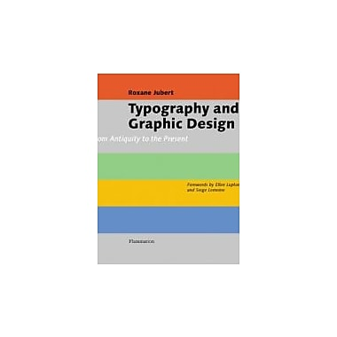 Typography and Graphic Design: From Antiquity to the Present, New Book (9782080305237)