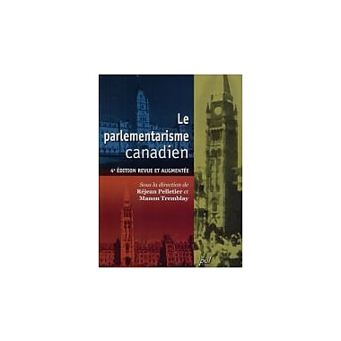 Le parlementarisme canadien, 4e a dition, Used Book (9782763789538)