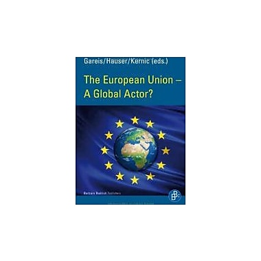 The European Union - A Global Actor? (Global Leadership), New Book (9783847400400)