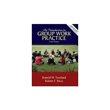 Introduction to Group Work Practice, An 6th (sixth) edition, Used Book, (B006PGEPUO)