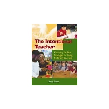The Intentional Teacher: Choosing the Best Strategies for Young Children's Learning: 1st Edition, Used (978B008UBHB59)