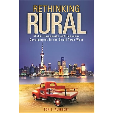 Rethinking Rural: Global Community and Economic Development in the Small Town West