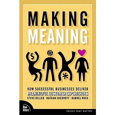 Making Meaning: How Successful Businesses Deliver Meaningful Customer Experiences