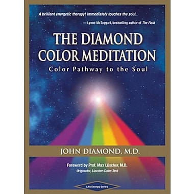 The Diamond Color Meditation: Color Path to the Soul
