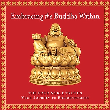 Embracing the Buddha Within: The Four Noble Truths: A Journey to Enlightenment