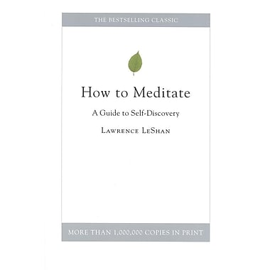 How to Meditate: A Guide to Self-Discovery