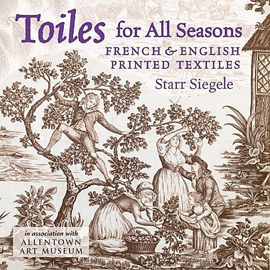 Toiles for All Seasons: French & English Printed Textiles