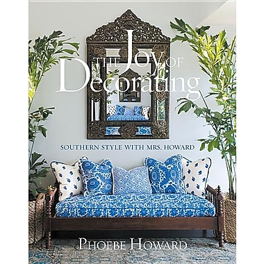 The Joy of Decorating: Southern Style with Mrs. Howard