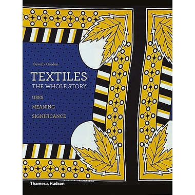 Textiles: The Whole Story