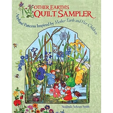 Mother Earth's Quilt Sampler: Applique Patterns for Spring, Summer, Fall, and Winter