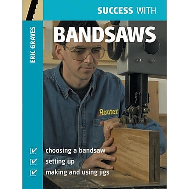 Success with Bandsaws