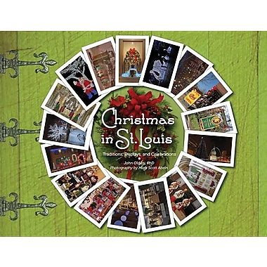 Christmas in St. Louis: Traditions, Displays, and Celebrations