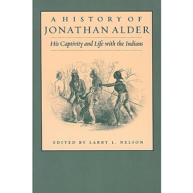 A History of Jonathan Alder: His Captivity and Life with the Indians