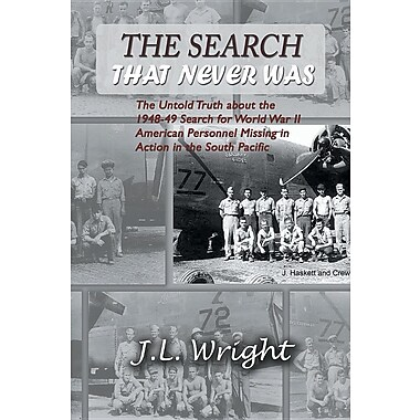 The Search That Never Was: The Untold Truth about the 1948-49 Search for WW II American Personnel Missing in Action
