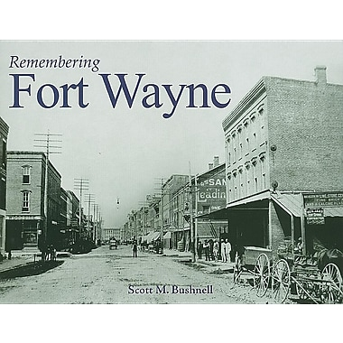 Remembering Fort Wayne