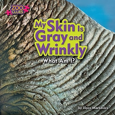 My Skin Is Gray and Wrinkly