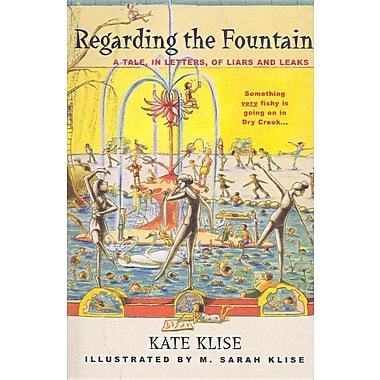 Regarding the Fountain: A Tale, in Letters, of Liars and Leaks