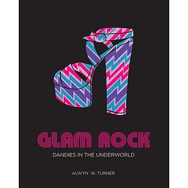 Glam Rock: Dandies in the Underworld