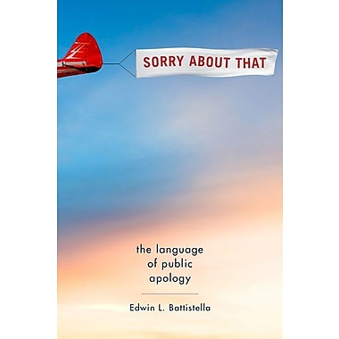 Sorry about That: The Language of Public Apology