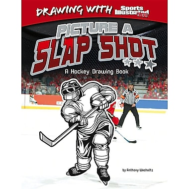 Picture a Slap Shot: A Hockey Drawing Book