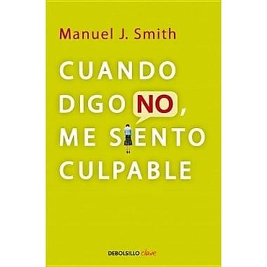 Cuando Digo No, Me Siento Culpable = When I Say No, I Feel Guilty