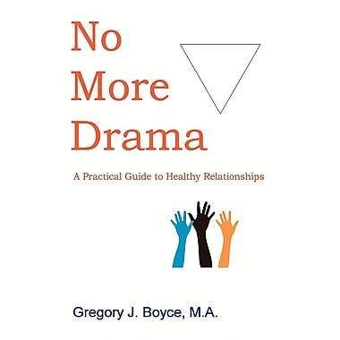 No More Drama: A Practical Guide to Healthy Relationships