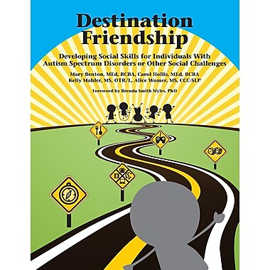 Destination Friendship: Developing Social Skills for Individuals with Autism Spectrum Disorders or Other Social Challenges