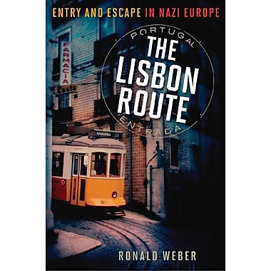 The Lisbon Route: Entry and Escape in Nazi Europe