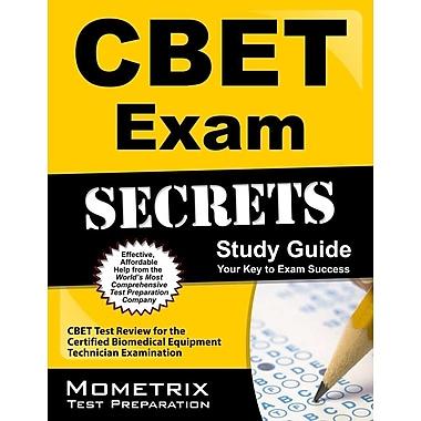 CBET Exam Secrets, Study Guide: CBET Test Review for the Certified Biomedical Equipment Technician Examination