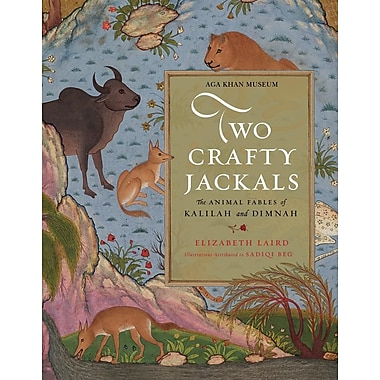 Two Crafty Jackals: The Animal Fables of Kalilah and Dimnah