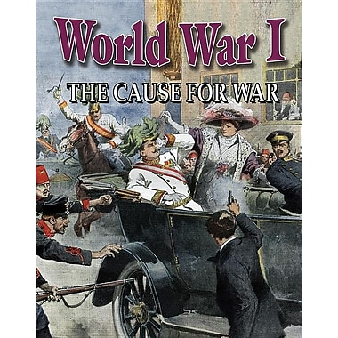 World War I: The Cause for War