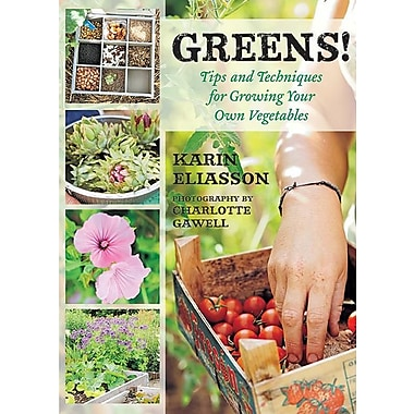 Greens!: Tips and Techniques for Growing Your Own Vegetables