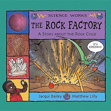 The Rock Factory: A Story about the Rock Cycle
