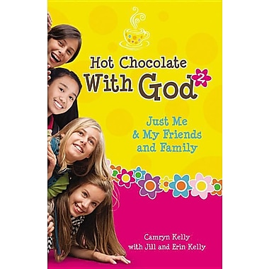 Hot Chocolate with God #2: Just Me & My Friends and Family