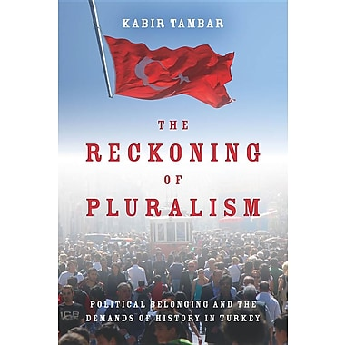 The Reckoning of Pluralism: Political Belonging and the Demands of History in Turkey