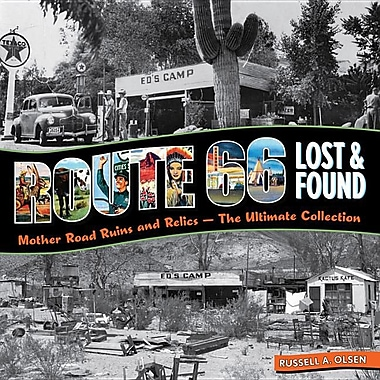 Route 66 Lost & Found: Mother Road Ruins and Relics - The Ultimate Collection