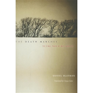 The Death Marches: The Final Phase of Nazi Genocide