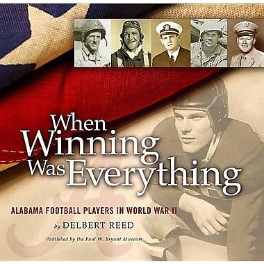 When Winning Was Everything: Alabama Football Players in World War II