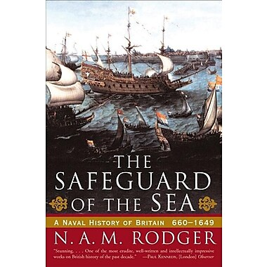 The Safeguard of the Sea: A Naval History of Britain: 660-1649