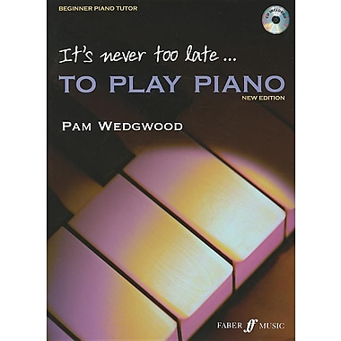 It's Never Too Late... to Play Piano: Beginning Piano Tutor [With CD (Audio)]
