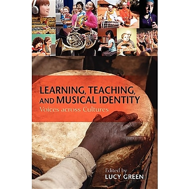 Learning, Teaching, and Musical Identity: Voices Across Cultures