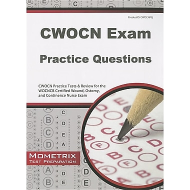CWOCN Exam Practice Questions: CWOCN Practice Tests & Review for the WOCNCB Certified Wound, Ostomy, and Continence Nurse Exam