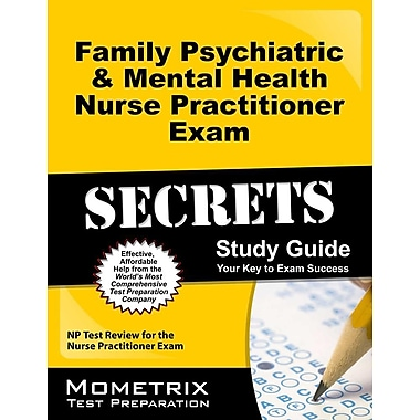 Family Psychiatric and Mental Health Nurse Practitioner Exam Secrets Study Guide: NP Test Review for the Nurse Practitioner Exam