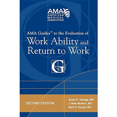 AMA Guides to the Evaluation of Work Ability and Return to Work